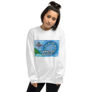 I WANT TO BELIEVE - Unisex Sweatshirt